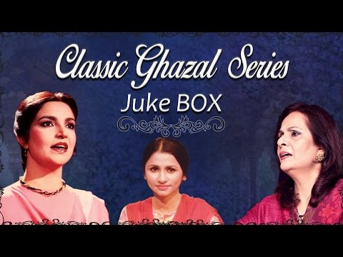 Classic Ghazal Series   Jukebox   Hit Ghazals Collection