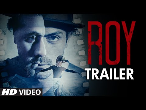 Exclusive: 'Roy' Trailer | Ranbir Kapoor |...