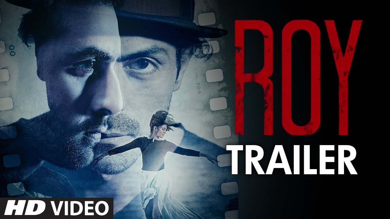Exclusive: 'Roy' Trailer | Ranbir Kapoor | Arjun Rampal ...