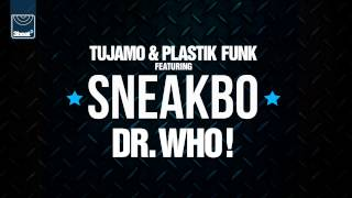 Tujamo & Plastik Funk feat Sneakbo - Dr Who! (Smooth Remix)