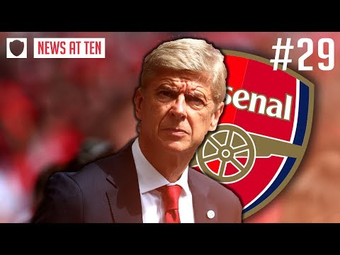 ARSENE WENGER HAS CHOSEN ARSENAL'S NEXT MANAGER? | NEWS AT TEN #29