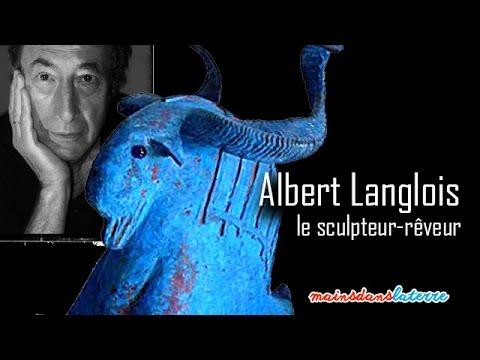 interviews d'artiste albert langlois le sculpteur rêveur