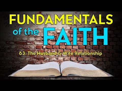 63. The Husband & Wife Relationship | Fundamentals of the Faith