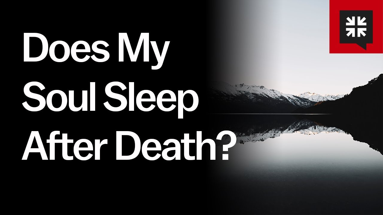 Does My Soul Sleep After Death Ask Pastor John Youtube