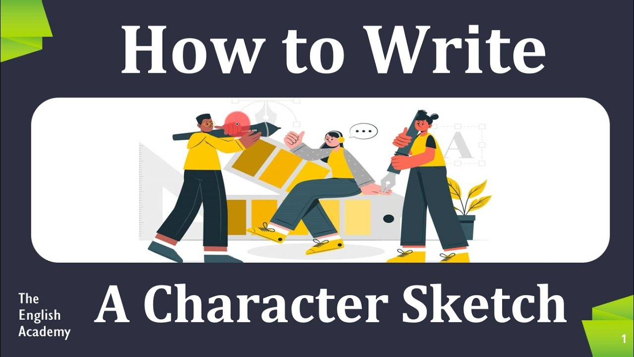 Character Sketch for Class 27 to 27, Tips and Tricks to write a GOOD  CHARACTER SKETCH for Full Marks