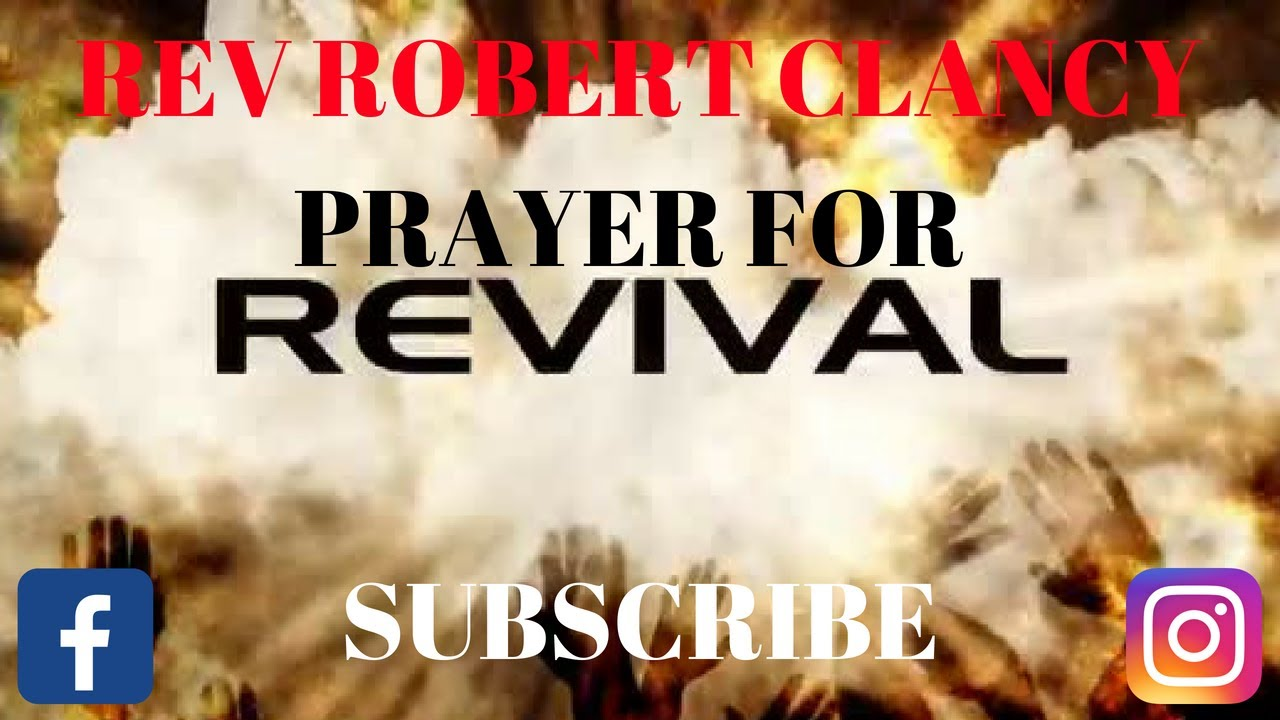 POWERFUL PRAYER TO SPARK REVIVAL - PST ROBERT CLANCY - YouTube
