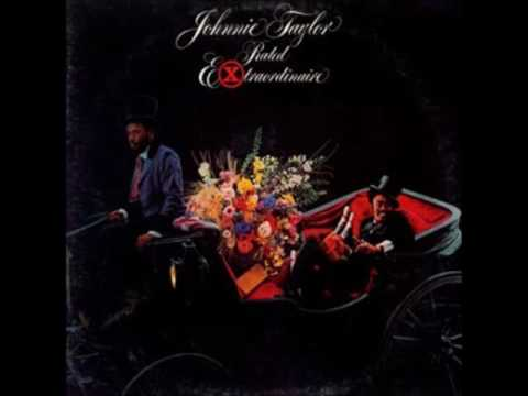 JOHNNIE TAYLOR   DID HE MAKE LOVE TO YOU