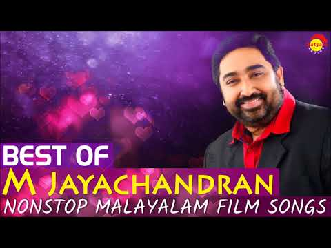 Best of M Jayachandran | Nonstop Malayalam Film Songs
