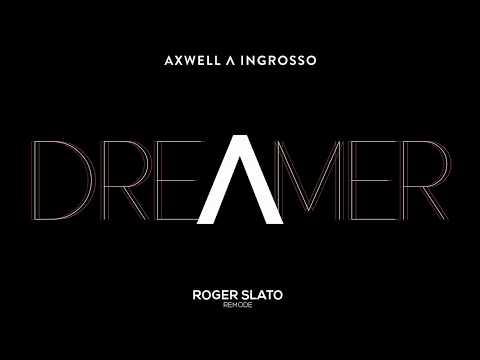 Axwell Λ Ingrosso - Dreamer (Roger Slato Remode)