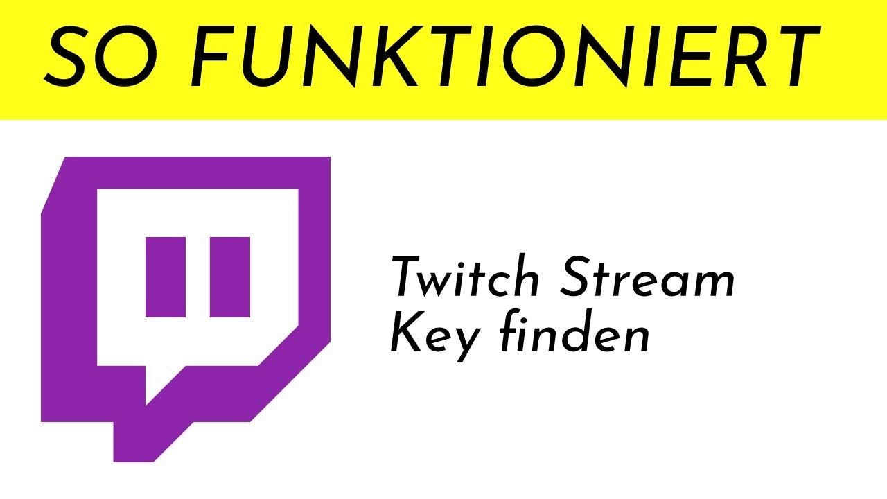 Twitch Key Finden