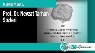 Prof. Dr. Nevzat Tarhan sözleri