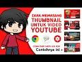 Cara Pasang Thumbnail Untuk Video Youtube Tanpa Komputer Cuma Dari Hape Aja