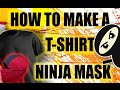 How To Make A T Shirt Ninja Mask FASTEST WAY