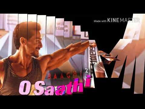 O saathi by atif aslam [BAAGHI 2] original Ringtone