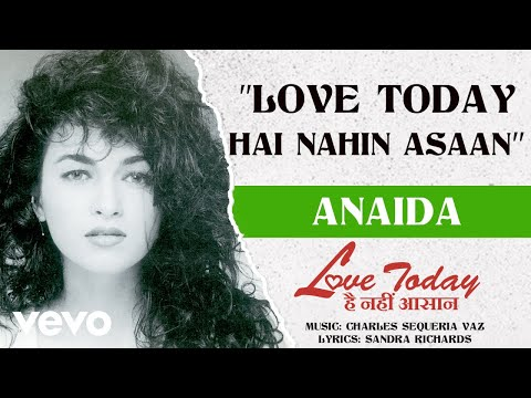Love Today Hai Nahin Asaan - Anaida | (Official Audio)
