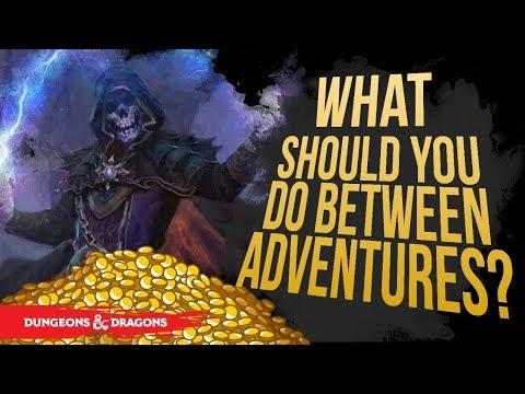 WHAT SHOULD YOU DO BETWEEN ADVENTURES? | D&D 5e