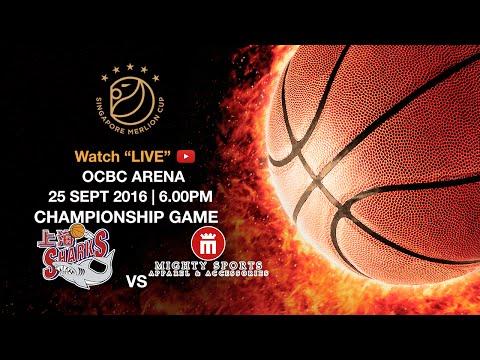 Basketball: Championship game Shanghai Sharks 上海大鲨鱼 vs Mighty Sports | Singapore Merlion Cup 2016