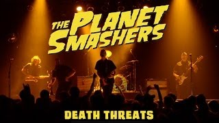 The Planet Smashers - Death Threats (Official Video)