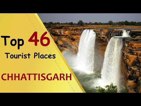 """CHHATTISGARH"" Top 46 Tourist Places 