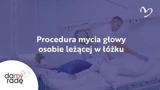 Procedura mycia głowy osobie leżącej.