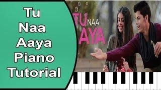 tu naa aaya song piano tutorial with full notes