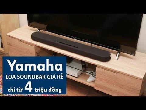 Giới thiệu loa soundbar giá rẻ Yamaha YAS 207 và YAS 108  phân khúc 4 đến 6 triệu đồng.