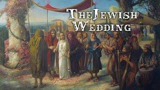 Revelation Series: The Jewish Wedding Feast : Part 1