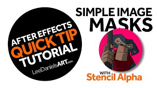 After Effects Tutorial | QUICK TIP | Simple Image Masks | Stencil Alpha