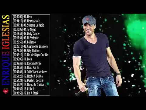 Enrique Iglesias Greatest Hits Full Album - Enrique Iglesias Best Songs Ever