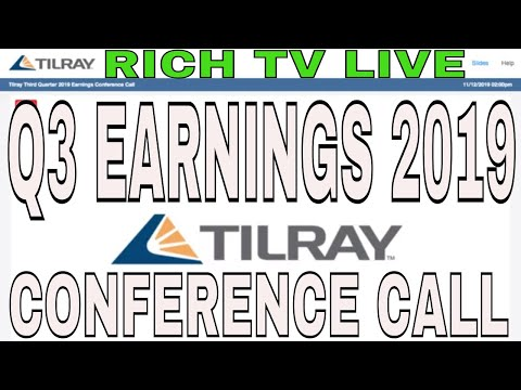 TILRAY (NASDAQ: TLRY) EARNINGS CONFERENCE CALL Q3 2019