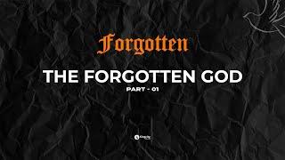 The Forgotten God   Forgotten Series (Part-1)   Ps. Sam Ellis