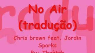 No air (tradução) Chris brown feat. Jordin Sparks