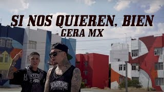 Si Nos Quieren, Bien - Gera MX Feat. Santa Fe Klan (Official Video)