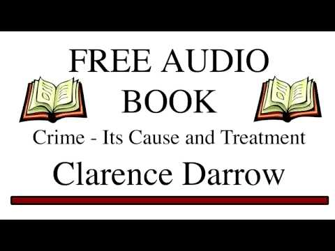 Crime - Its Cause and Treatment by Clarence Darrow