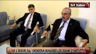 SGK İL MÜDÜRÜ BAL, MUHASEBECİLER ODASINI ZİYARET ETTİ