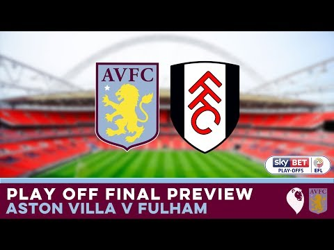PLAY OFF FINAL PREVIEW | Aston Villa v Fulham