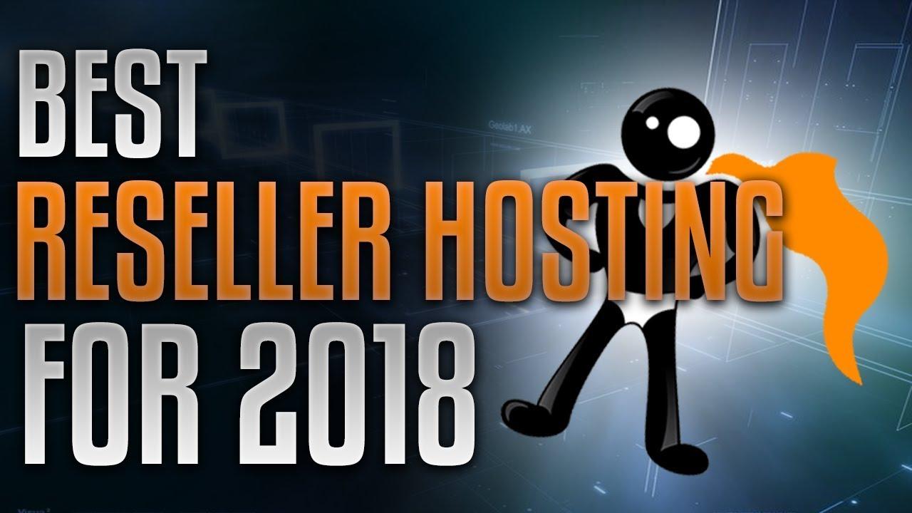 best reseller hosting for 2018