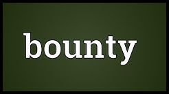 Bounty Meaning