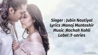 Tujhe Bhoolna Toh Chaha (Lyrics)   Jubin Nautiyal   Rochak k ft.   Manoj M   Ashish P   Bhushan K.