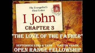 John's First Letter, Ch 3: The Love of the Father