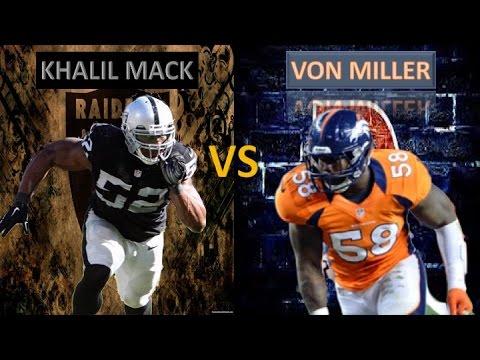 Von Miller or Khalil Mack
