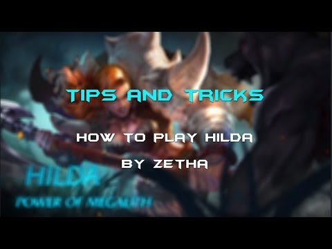 Mobile Legends - Tips and Tricks How to Play Hilda by Zetha