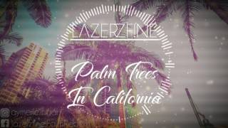 Download LazerzF!ne - Palm Trees In California Mp3 and Videos