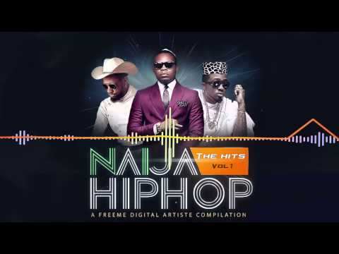 Various Artistes | Naija Hiphop: The Hits, Vol.1 [DJ Mix] ft Olamide, Phyno: Freeme TV
