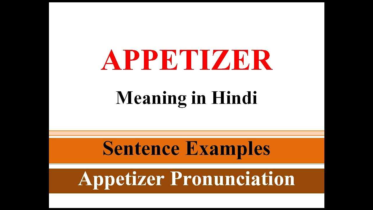 Download Appetizer Meaning in Hindi   Appetizer ka sentence me use kaise kare   Sentence Examples