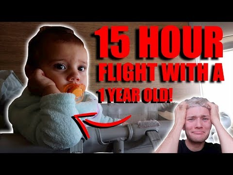 15 HOUR FLIGHT WITH A 1 YEAR OLD!!