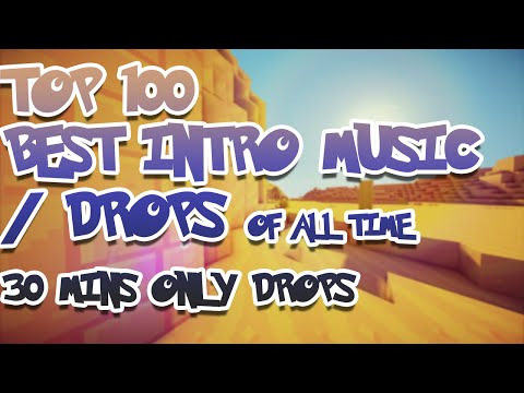 Top 100 Best Intro Music / Drops