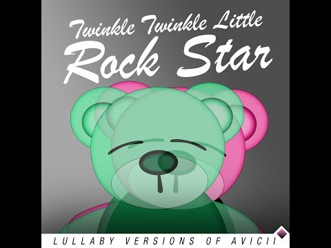 The Nights Lullaby Versions of Avicii by Twinkle Twinkle Little Rock Star