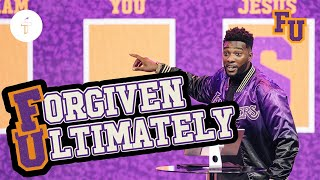 Forgiven Ultimately // Struggling to Forgive? // FU - Forgiveness University (Part 3) Michael Todd