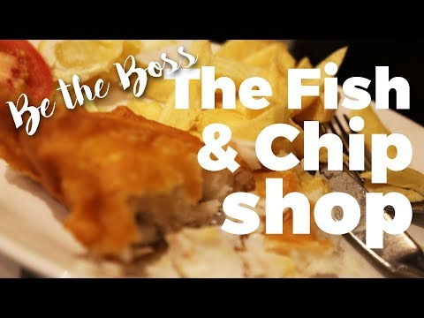 The Fish & Chip Shop: Fish And Family | Be The Boss